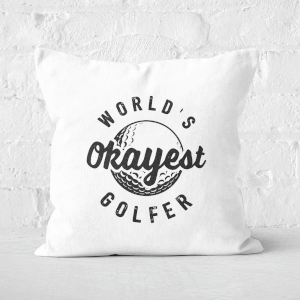 World's Okayest Golfer Square Cushion