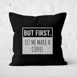 But First Coffee Square Cushion