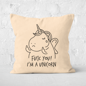 F*** You! I'm A Unicorn Square Cushion