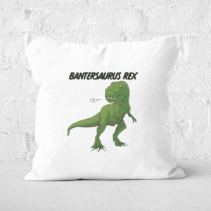Bantersaurus Rex Square Cushion