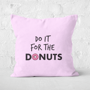 Do It For Donuts Square Cushion