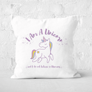 I Am A Unicorn And I Dont Believe In Humans Square Cushion