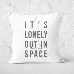 It's Lonely Out In Space Square Cushion