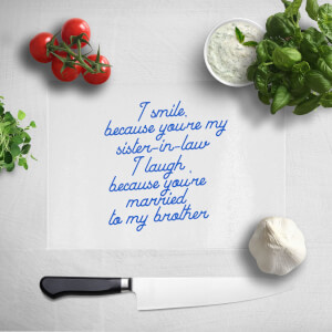 I Smile Because...Sister-In-Law Chopping Board