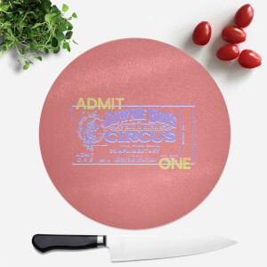 Circus Admittance Round Chopping Board