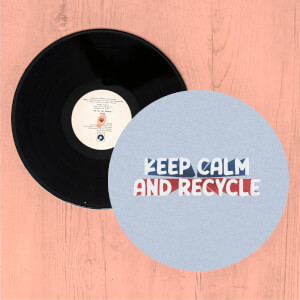 Keep Calm And Recycle Slip Mat