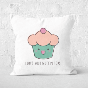I Love Your Muffin Tops Square Cushion