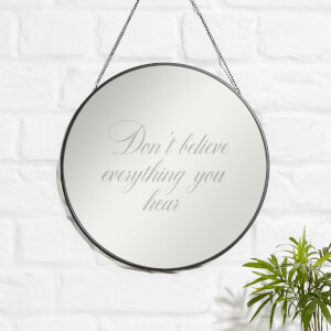 Don't Believe Everything You Hear Engraved Mirror
