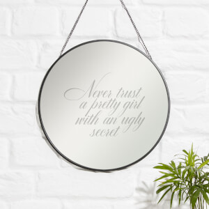 Never Trust A Pretty Girl With An Ugly Secret Engraved Mirror