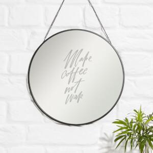 Make Coffee Not War Engraved Mirror
