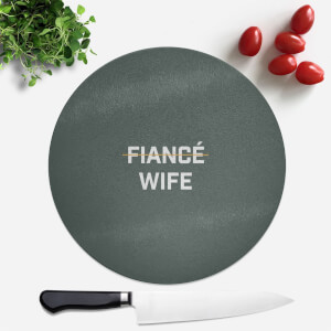 Fiance Wife Round Chopping Board
