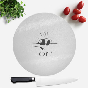 Not Today Round Chopping Board