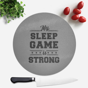 My Sleep Game Is Strong Round Chopping Board