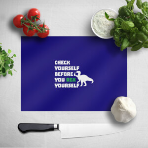 Check Yourself Before You Rex Yourself (white) Chopping Board