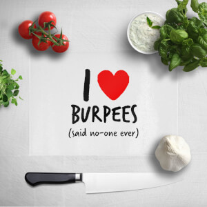 I Love Burpees Chopping Board