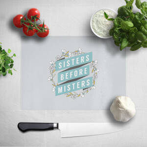 Sisters Before Misters Chopping Board