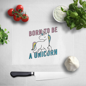 Born To Be A Unicorn Chopping Board