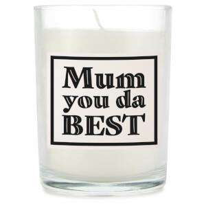 Mum You Da Best Candle