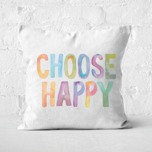 The Motivated Type Choose Happy Square Cushion