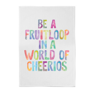 The Motivated Type Be A Fruitloop In A World Of Cheerios Cotton Tea Towel - White
