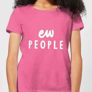 The Motivated Type Ew People Women's T-Shirt - Pink