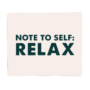 Note To Self: Relax Fleece Blanket