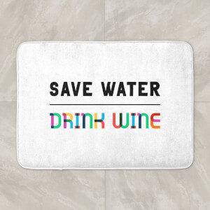 Save Water, Drink Wine Bath Mat