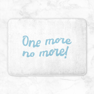 One More No More! Bath Mat