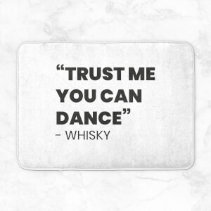 Trust Me You Can Dance - Whisky Bath Mat
