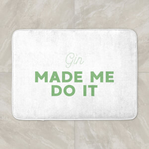 Gin Made Me Do It Bath Mat