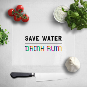 Save Water, Drink Rum Chopping Board