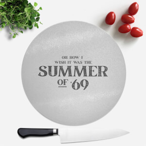 Oh, How I Wish It Was The Summer Of '69 Round Chopping Board