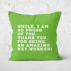 Uncle, I Am So Proud Of You. Square Cushion