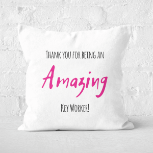 Thank You For Being An Amazing Key Worker! Square Cushion