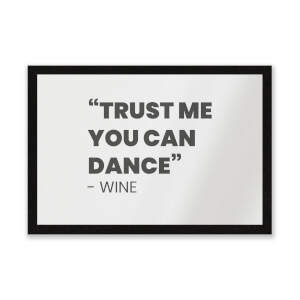 Trust Me You Can Dance - Wine Entrance Mat