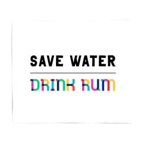 Save Water, Drink Rum Fleece Blanket
