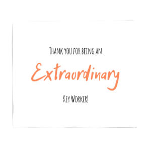Thank You For Being An Extraordinary Key Worker! Fleece Blanket