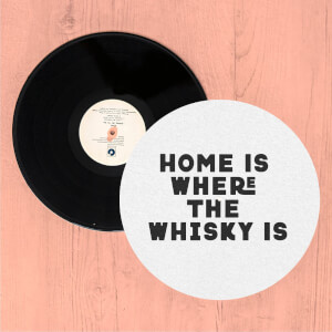 Home Is Where The Whisky Is Slip Mat