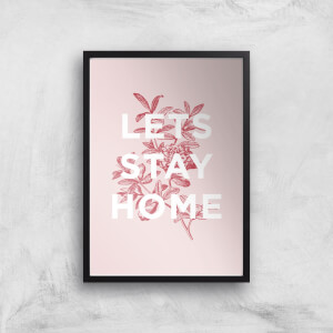 The Motivated Type Lets Stay Home Floral Giclee Art Print