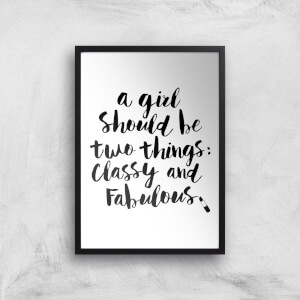 The Motivated Type A Girl Should Be Two Things Classy And Fabulous Giclee Art Print