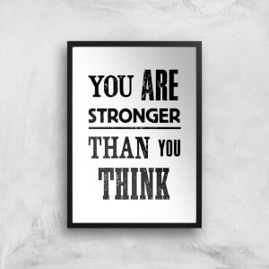 The Motivated Type You Are Stronger Than You Think Giclee Art Print