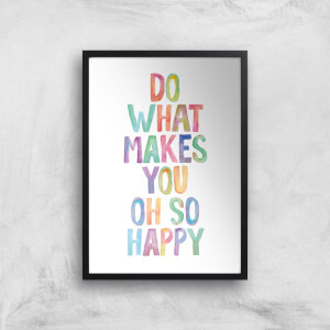 The Motivated Type Do What Makes You Oh So Happy Giclee Art Print