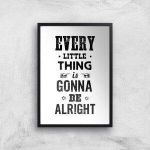 The Motivated Type Every Little Thing Is Gonna Be Alright Giclee Art Print