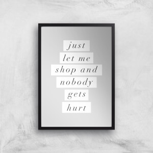 The Motivated Type Just Let Me Shop And Nobody Gets Hurt Giclee Art Print