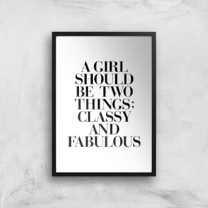 The Motivated Type A Girl Should Be Two Things: Classy And Fabulous Giclee Art Print