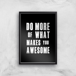 The Motivated Type Do More Of What Makes You Awesome Giclee Art Print