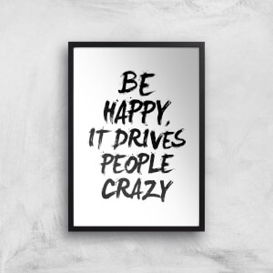 The Motivated Type Be Happy It Drives People Crazy Giclee Art Print