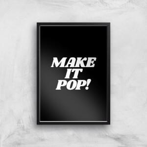 The Motivated Type Make It Pop Giclee Art Print