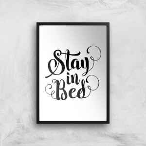 The Motivated Type Stay In Bed Calligraphy Giclee Art Print