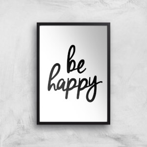 The Motivated Type Be Happy Handwritten Giclee Art Print